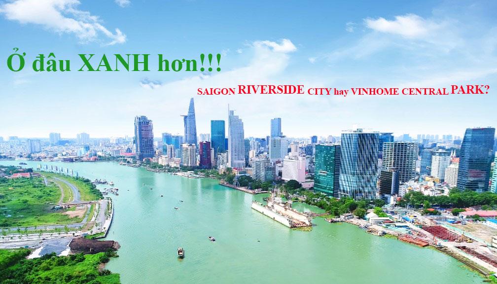 Saigon riverside city và vinhome central park